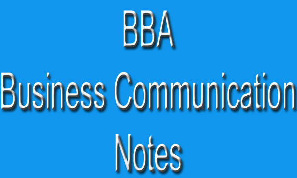 BBA 1st Year 1st Semester Business Communication Study Material Notes