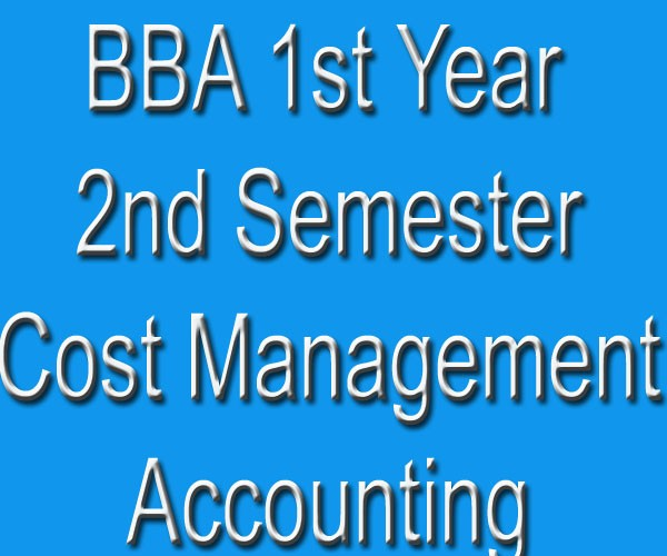BBA Cost Management Accounting Study Material Notes