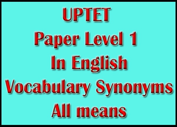 UPTET Paper Level 1 English Vocabulary Question Answer Sample Model Practice Papers
