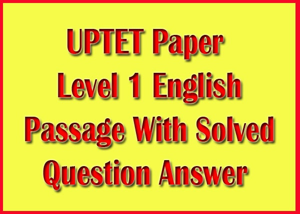UPTET Paper Level 1 English Comprehension Sample Model Practice Question Answer Papers