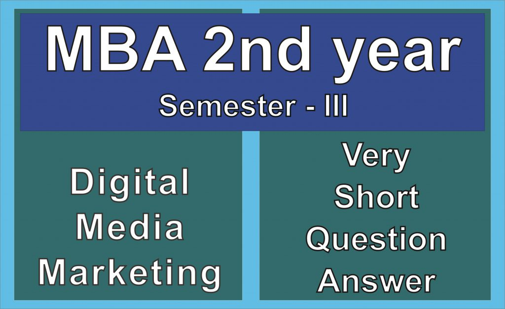 MBA 2nd Year Digital Marketing Very Short Sample Model Practice Question Answer
