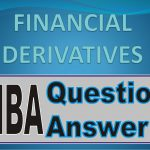 MBA Financial Derivatives Second Year Question Answer Sample Practice Set Model Paper