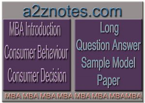 MBA Introduction Consumer Behaviour Consumer Decision Long Sample Question Answer Paper