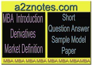 MBA Introduction Derivatives Market Definition Short Model Sample Paper