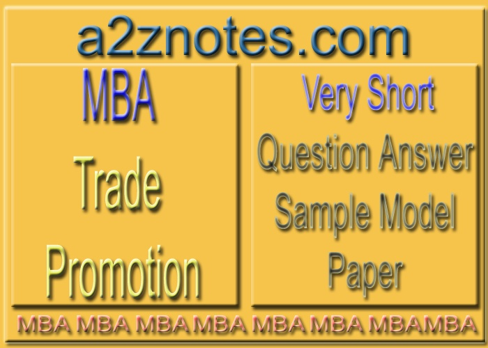 MBA Trade Promotion Very Short Question Answer Model Paper